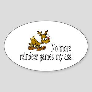 No More Reindeer Games My Ass! Oval Sticker