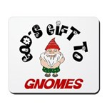 God's Gift to Gnomes Mousepad