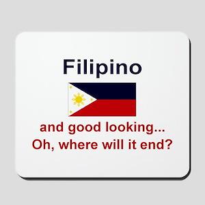 Good Looking Filipino Mousepad