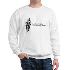 Life is like a bicycle Sweatshirt