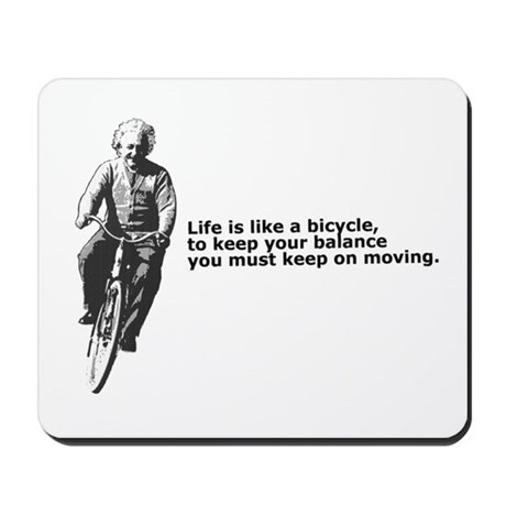 Life is like a bicycle Mousepad