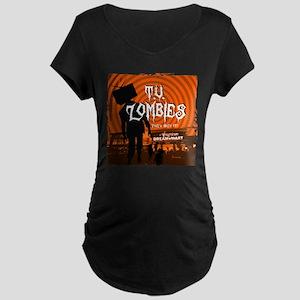 T.V. Zombies Maternity Dark T-Shirt
