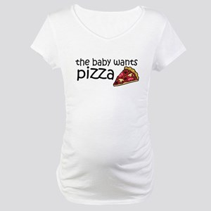 The baby wants pizza Maternity T-Shirt