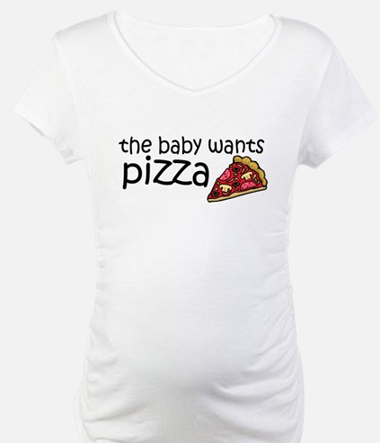 The baby wants pizza Shirt