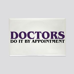 Doctors do it by Appointment Rectangle Magnet