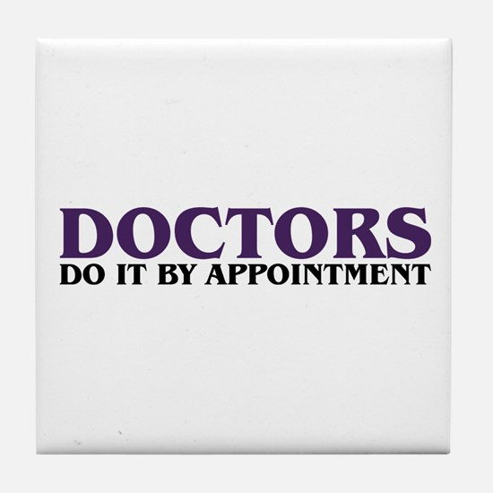 Doctors do it by Appointment Tile Coaster