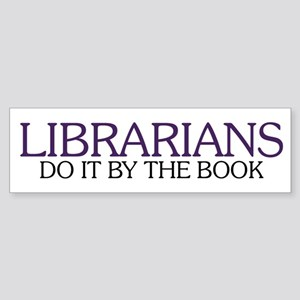 Librarians do it by the Book Bumper Sticker