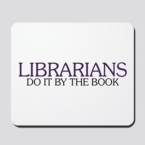 Librarians do it by the Book Mousepad