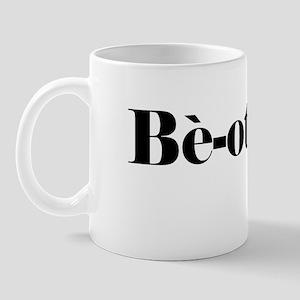 Be-otch Bitch Mug