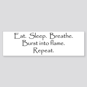 Eat. Sleep. Breathe. Burst into flame. Sticker (Bu