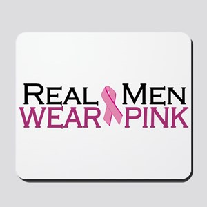 Real Men Wear Pink Mousepad