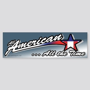 All American... Bumper Sticker