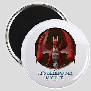 It's Behind Me ... Magnet