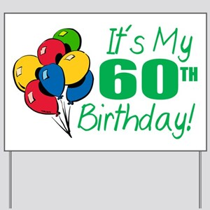 Its My 60th Birthday Balloons Yard Sign