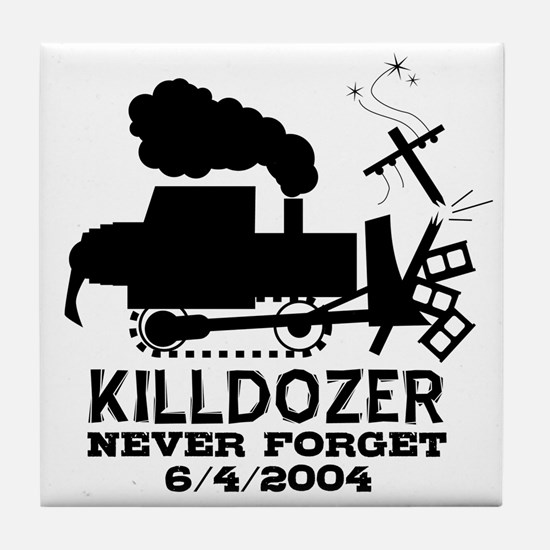 Killdozer Never Forget Tile Coaster