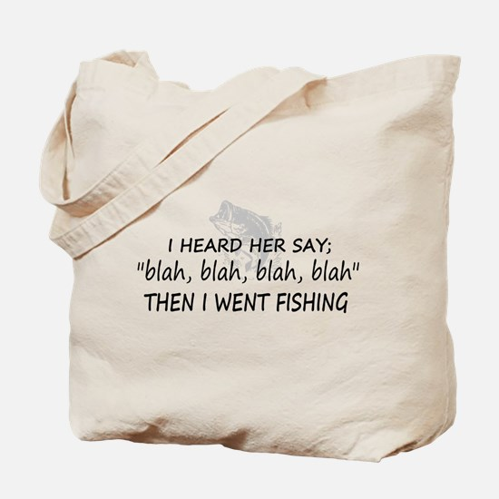 Then I Went Fishing Tote Bag