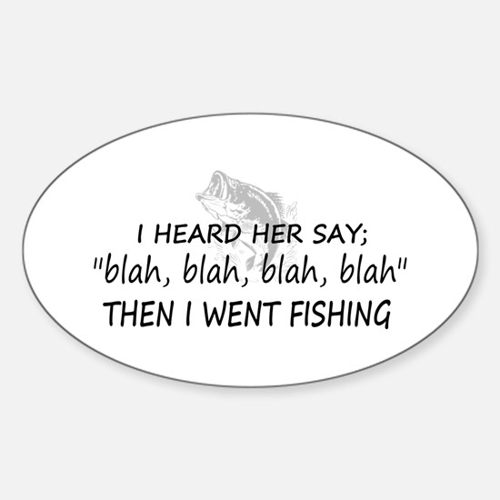 Then I Went Fishing Oval Decal