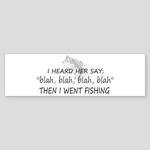 Then I Went Fishing Bumper Sticker
