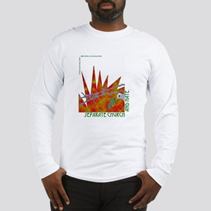 Separation of Church and Hate Long Sleeve T-Shirt