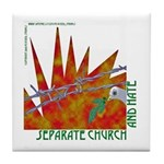 Separation of Church and Hate Tile Coaster