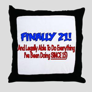 Finally 21 (BLUE) Throw Pillow