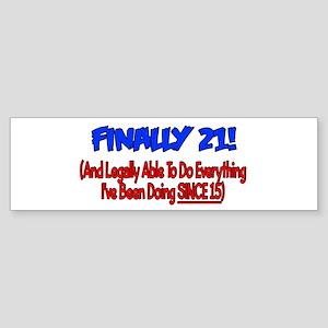 Finally 21 (BLUE) Bumper Sticker