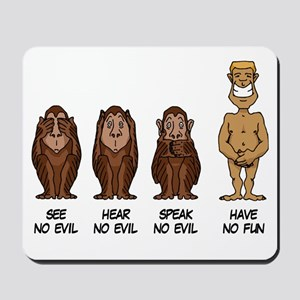 See Hear Speak No Evil Mousepad