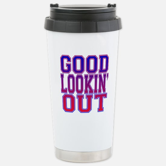 Good Lookin' Out Stainless Steel Travel Mug