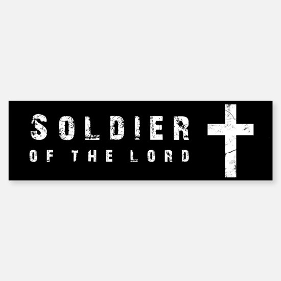 Soldier of the Lord Bumper Bumper Bumper Sticker