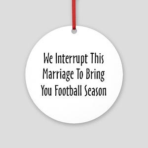 Football Season Warning Ornament (Round)