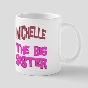 Michelle - The Big Sister Mug