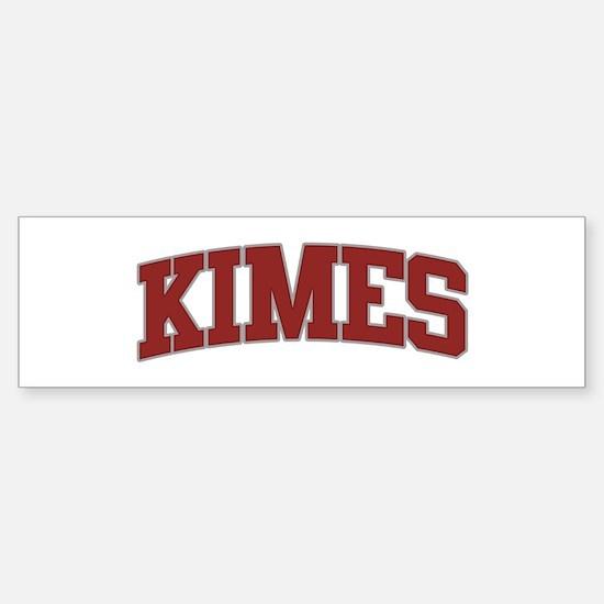 KIMES Design Bumper Bumper Bumper Sticker