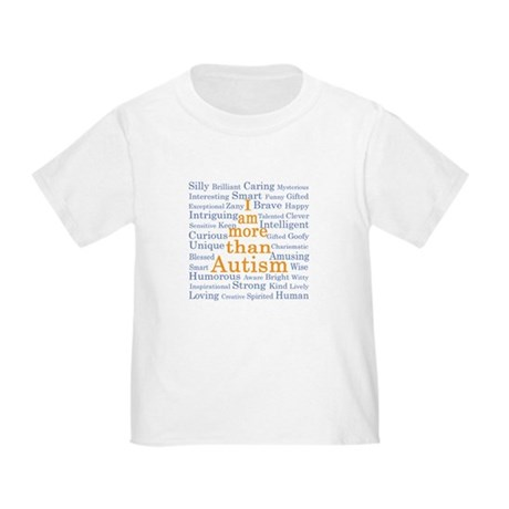I am more than Autism Toddler T-Shirt