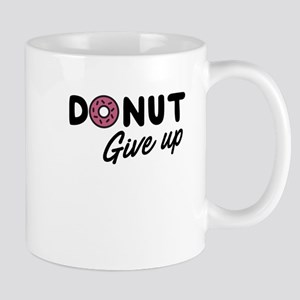 Donut Give Up Mugs