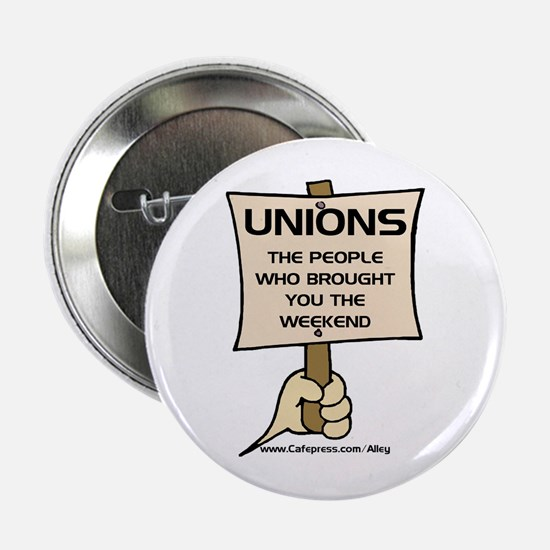 """Union Weekends 2.25"""" Button"""
