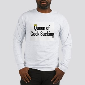 Queen Of Cock Sucking Long Sleeve T-Shirt