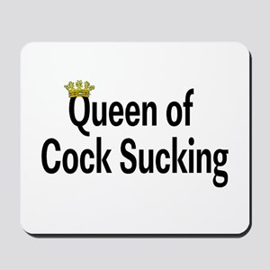 Queen Of Cock Sucking Mousepad
