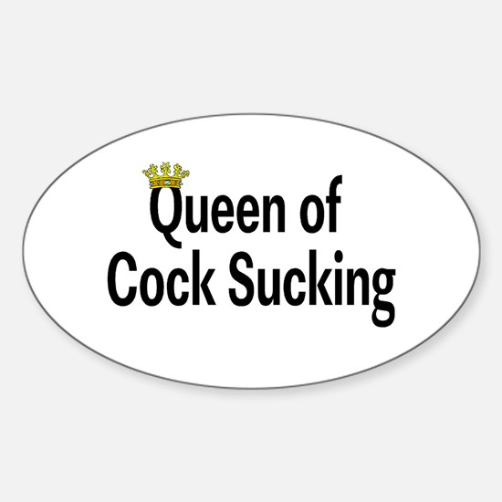 Queen Of Cock Sucking Oval Bumper Stickers