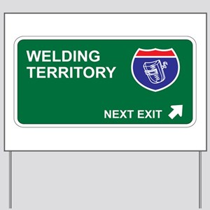 Welding Territory Yard Sign