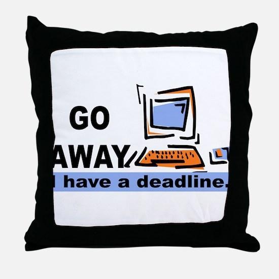 """Go away, I have a deadline"" Throw Pillow"