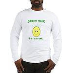 Green Hair is Cool Long Sleeve T-Shirt