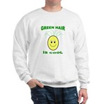 Green Hair is Cool Sweatshirt