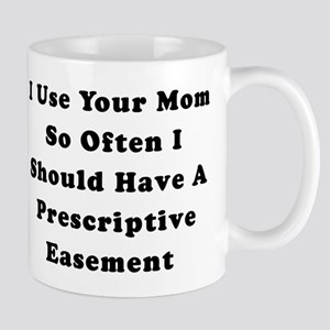 """I Use Your Mom..."" Mug"