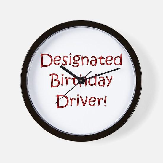 Designated Birthday Driver! Wall Clock
