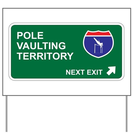 Pole, Vaulting Territory Yard Sign