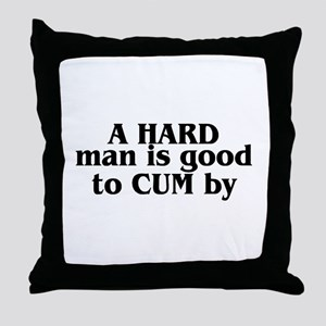A Hard Man Is Good To Cum By Throw Pillow