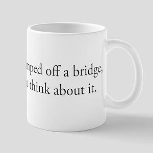 Jump off bridge Mug