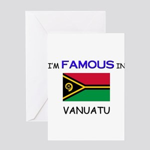 I'd Famous In VANUATU Greeting Card