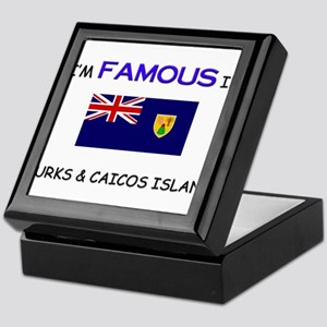 I'd Famous In TURKS & CAICOS ISLAND Keepsake Box