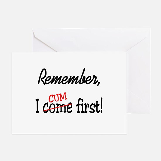 Remember, I Cum First Greeting Card